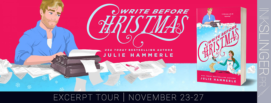 Entangled Publishing and USA Today bestselling author, Julie Hammerle, are revealing an excerpt from WRITE BEFORE CHRISTMAS,a stand-alone adult contemporary romantic holiday comedy, releasing November 30, 2020