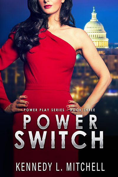 Cover for POWER SWITCH, the third book in her adult romantic suspense series, Power Play, by Kennedy L. Mitchell, releasing April 20, 2020