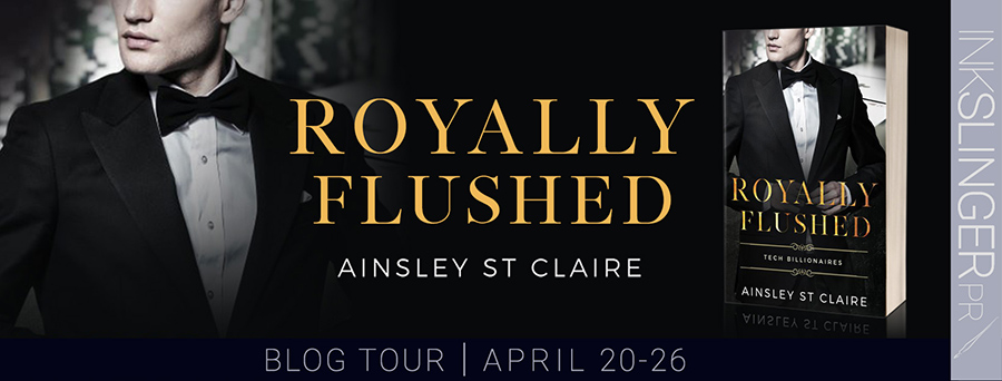 Welcome to the blog tour for ROYALLY FLUSHED, the second book in the adult contemporary romance series, Tech Billionaires, by Ainsley St Claire