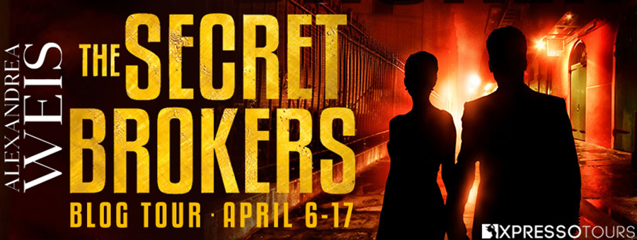 Welcome to the blog tour for THE SECRET BROKERS, the first book in the adult romantic suspense/thriller series, Secret Brokers, by Alexandrea Weis