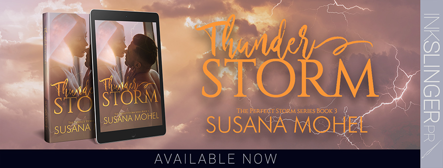 Welcome to the blog tour for THUNDERSTORM, the third book in the adult contemporary romance seres, The Perfect Storm, by Susana Mohel