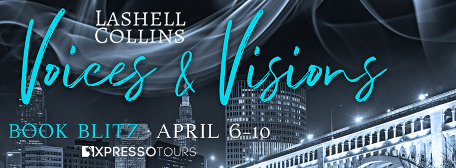 Welcome to the book blitz for VOICES & VISIONS, the first book in the adult paranormal romantic suspense series, Touched, by Lashell Collins.