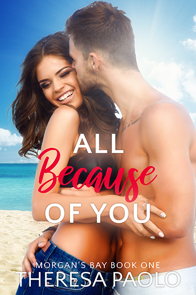 Cover for ALL BECAUSE OF YOU, the first book in her adult contemporary romance series, Morgan's Bay, releasing May 13, 2020