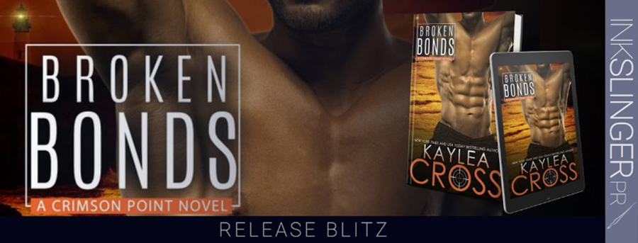 Today is release day for BROKEN BONDS, the latest book in the adult romantic suspense/military romance series, Crimson Point, by New York Times and USA Today bestselling author, Kaylea Cross