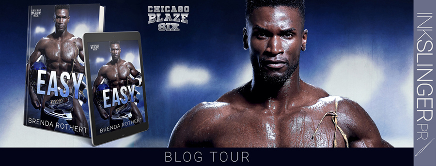 Welcome to the blog tour for EASY, the sixth book the adult contemporary sports romance series, Chicago Blaze Hockey, by Brenda Rothert.