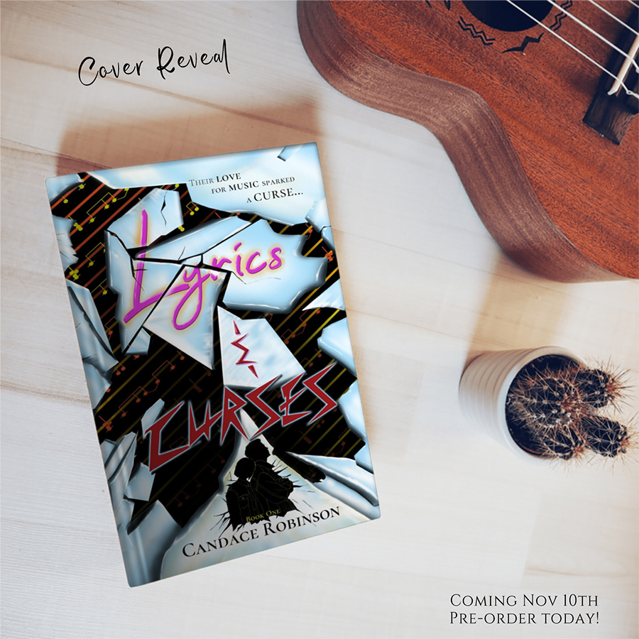 Preorder LYRICS & CURSES, the first book in the young adult paranormal romance series, Cursed Hearts, by Candace Robinson, releasing November 10, 2020