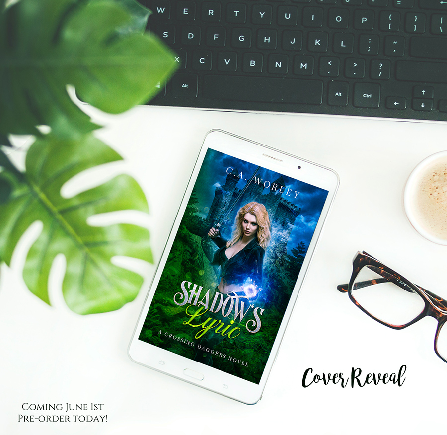 Cover reveal for SHADOW'S LYRIC, the first book in her adult fantasy/paranormal romance series, Crossing Daggers, by C.A. Worley, releasing June 1, 2020