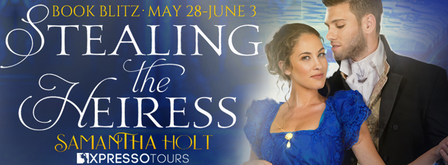 Welcome to the book blitz for STEALING THE HEIRESS, the second book in the adult historical romance series,The Kidnap Club, by USA Today bestselling author, Samantha Holt