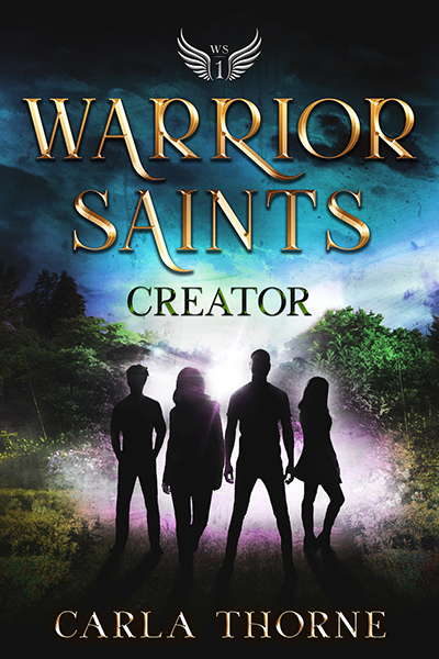 Cover for WARRIOR SAINTS - CREATOR, the first book in the young adult supernatural fantasy series, Stonehaven Academy Saints, by Carla Thorne