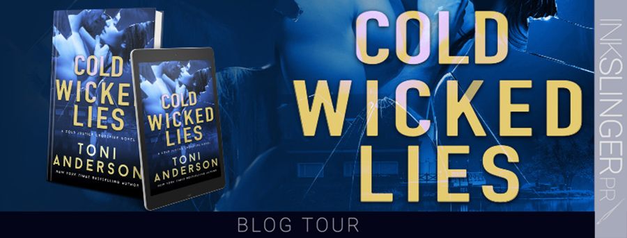 Welcome to the blog tour for COLD WICKED LIES, the third book in the adult romantic suspense series, Cold Justice - Crossfire, by New York Times bestselling author, Toni Anderson