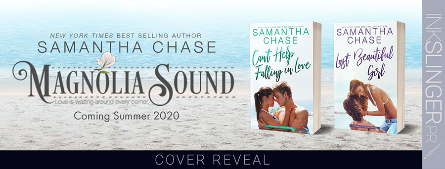 New York Times and USA Today bestselling author, Samantha Chase, is revealing the covers to CAN'T HELP FALLING IN LOVE and LAST BEAUTIFUL GIRL, the fifth and sixth books in her adult contemporary romance series, Magnolia Sound, releasing August 10 and September 28, 2020