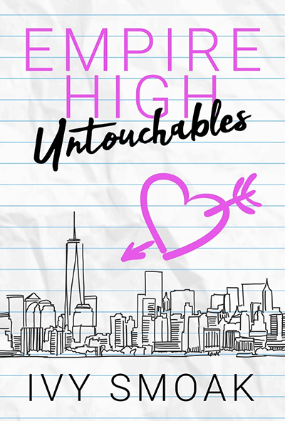 EMPIRE HIGH UNTOUCHABLES, the first book in the young adult contemporary romance series, Empire High, by international bestselling author Ivy Smoak