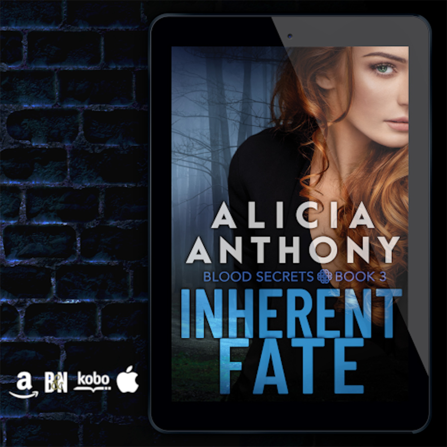 INHERENT FATE, the first book in the adult psychological suspense series, Blood Secrets, by Alicia Anthony