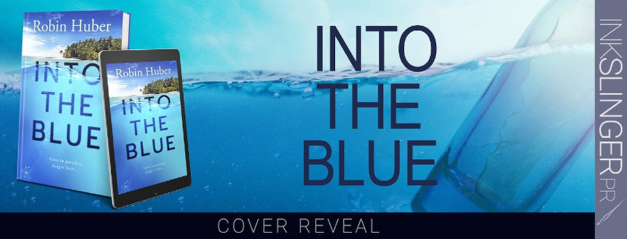 Author Robin Huber is revealing the cover to INTO THE BLUE, a stand-alone adult romantic suspense, releasing August 18, 2020