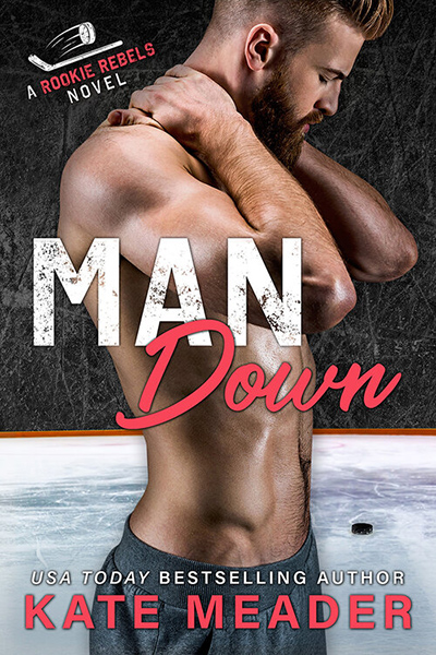 MAN DOWN, the third book in the adult contemporary sports romance series, Rookie Rebels, by USA Today bestselling author Kate Meader