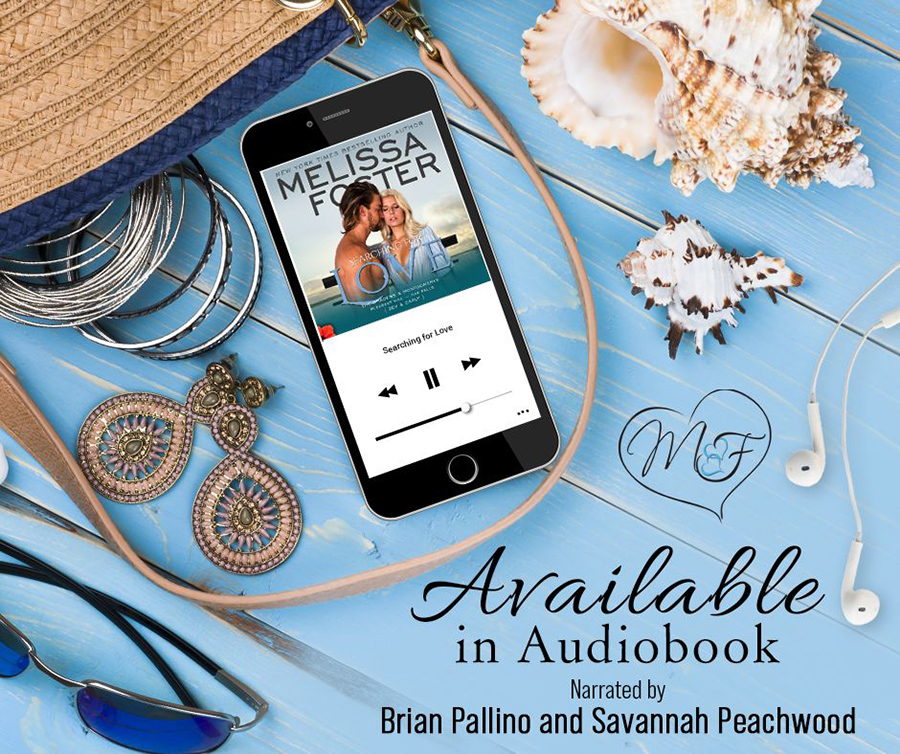 SEARCHING FOR LOVE, the sixth book in the adult contemporary romance series, The Bradens and Montgomerys (Pleasant Hill - Oak Falls), by New York Times and USA Today bestselling author, Melissa Foster. is now available on audiobook