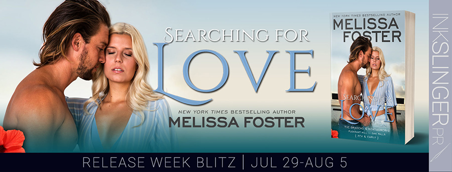 Welcome to the release blitz for SEARCHING FOR LOVE, the sixth book in the adult contemporary romance series, The Bradens and Montgomerys (Pleasant Hill - Oak Falls), by New York Times and USA Today bestselling author, Melissa Foster