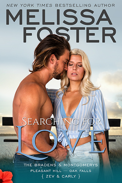 SEARCHING FOR LOVE, the sixth book in the adult contemporary romance series, The Bradens and Montgomerys (Pleasant Hill - Oak Falls), by New York Times and USA Today bestselling author, Melissa Foster.