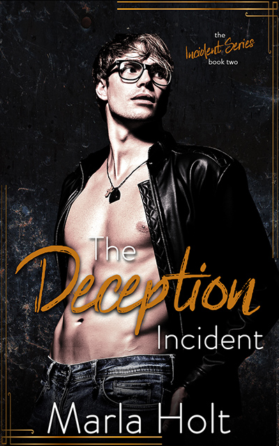 THE DECEPTION INCIDENT, the second book in the adult contemporary romance series, The Incident, by Marla Holt