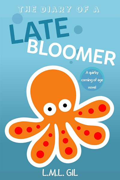 THE DIARY OF A LATE BLOOMER, a young adult/new adult coming of age romantic comedy, by debut novelist L.M.L. Gil