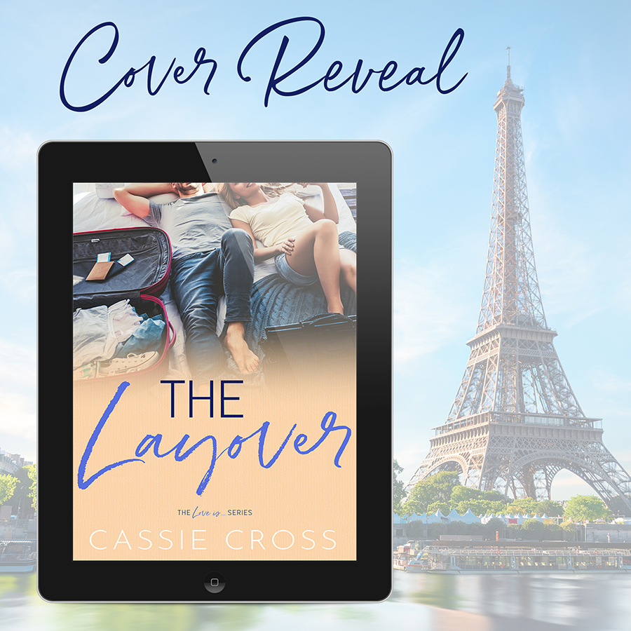 THE LAYOVER, the fifth book in the adult contemporary romance series, Love Is..., by Cassie Cross