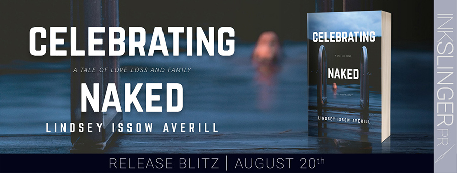 Today is release day for CELEBRATING NAKED , a stand-alone women's fiction, by Lindsey Issow Averill