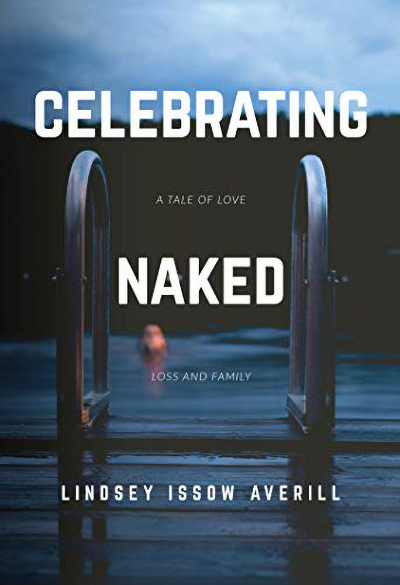 CELEBRATING NAKED , a stand-alone women's fiction, by Lindsey Issow Averill