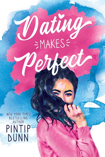 DATING MAKES PERFECT, a young adult contemporary romantic comedy, by New York Times bestselling author, Pintip Dunn