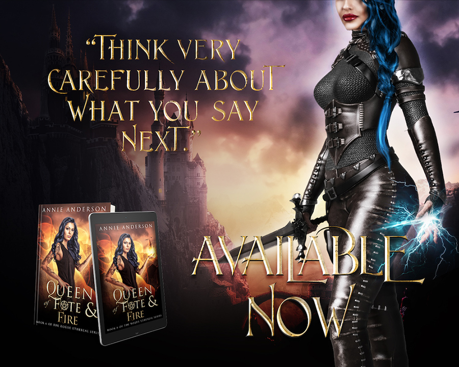 QUEEN OF FATES AND FIRE, the sixth book in the adult urban fantasy series, Rogue Ethereal, by Annie Anderson