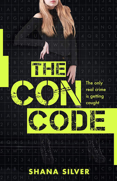 THE CON CODE, a stand-alone young adult thriller, by Shana Silver