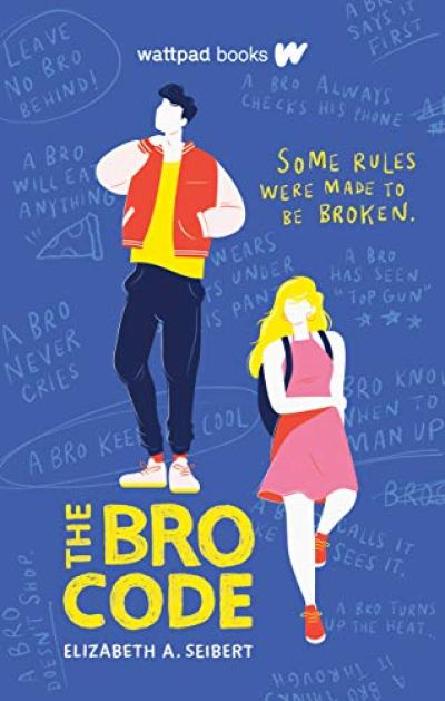 THE BRO CODE, a standalone young adult contemporary romance, by Elizabeth A. Seibert
