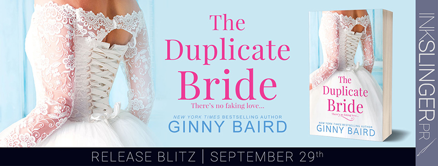 Today is release day for THE DUPLICATE BRIDE, a stand-alone adult contemporary romance, by New York Times and USA Today bestselling author, Ginny Baird