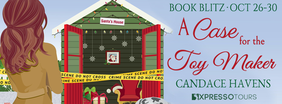 Welcome to the book blitz for A CASE FOR THE TOY MAKER, the third book in the adult cozy mystery series, Ainsley McGregor, by Candace Havens.