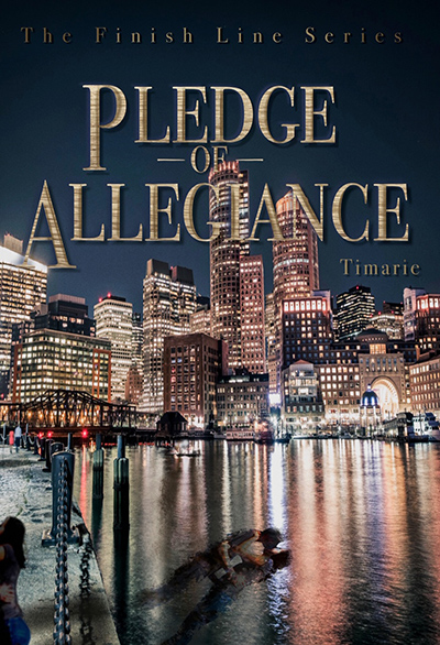 PLEDGE OF ALLEGIANCE, the first book in the adult romantic suspense series, The Finish Line, by Timarie