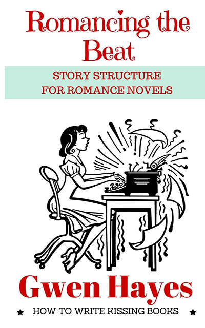 ROMANCING THE BEAT, the first book in the writing craft series, How to Write Kissing Books, by Gwen Hayes