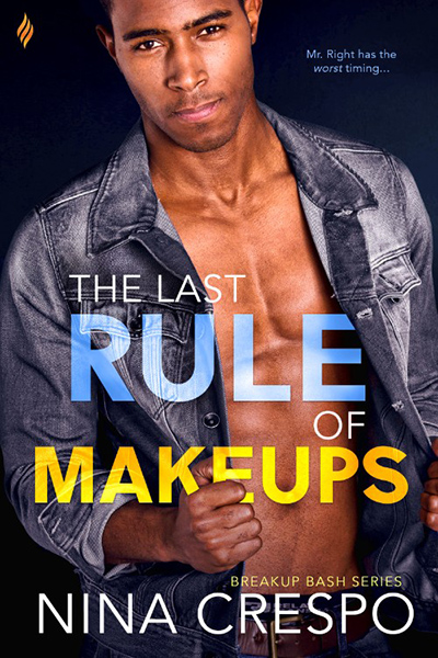 THE LAST RULE OF MAKEUPS, the third book in the adult contemporary romance series, Breakup Bash, by Nina Crespo