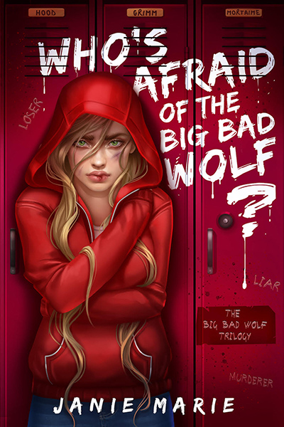 WHO'S AFRAID OF THE BIG BAD WOLF, the first book in the young adult fairy tale romance trilogy, The Big Bad Wolf, by Janie Marie