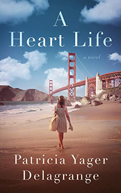 A HEART LIFE, a contemporary women's fiction, by Patricia Yager Delagrange