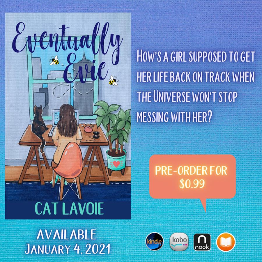 EVENTUALLY EVIE, a stand-alone adult contemporary romantic comedy, by Cat Lavoie