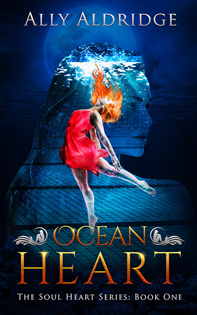 OCEAN HEART, the first book in the young adult fantasy romance series, The Soul Heart, by Ally Aldridge
