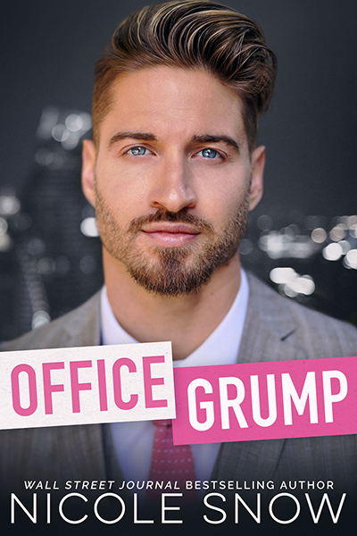OFFICE GRUMP, a stand-alone adult contemporary romance, by Wall Street Journal and USA Today bestselling author Nicole Snow