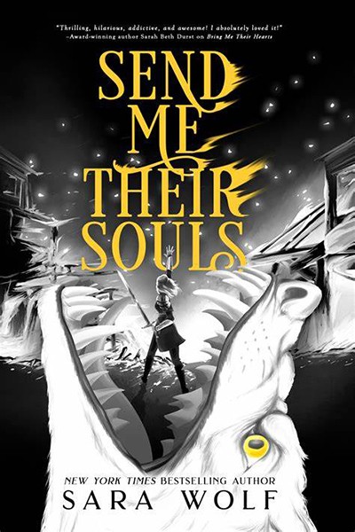 SEND ME THEIR SOULS (Bring Me Their Hearts Series) by Sara Wolf