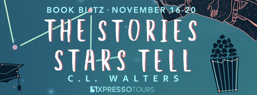 Welcome to the book blitz for THE STORIES STARS TELL, a young adult contemporary by C.L. Walters