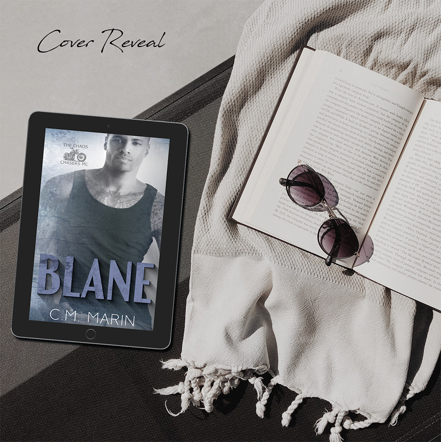 BLANE, the fifth book in the adult contemporary romance series, The Chaos Chasers M.C., by C.M. Marin
