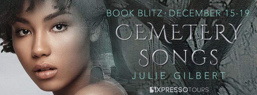 Welcome to the book blitz for CEMETERY SONGS, a stand-alone adult paranormal, by Julie Gilbert