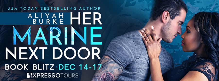 Welcome to the book blitz for HER MARINE NEXT DOOR, a stand-alone contemporary romance, by Aliyah Burke