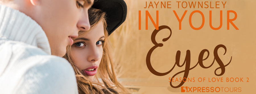 Author Jayne Townsley is revealing the cover to IN YOUR EYES, the second book in her adult contemporary romance series, Seasons of Love, releasing in January 5, 2021