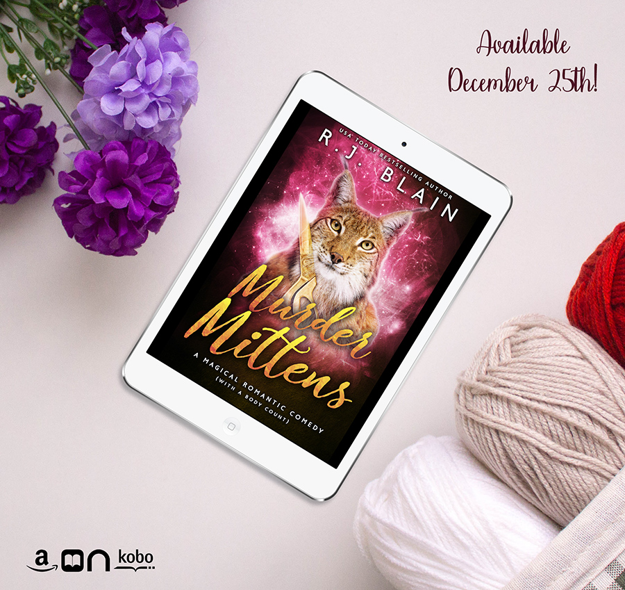 MURDER MITTENS, the thirteenth book in the adult paranormal romantic comedy series, Magical Romantic Comedies, by USA Today bestselling author, R.J. Blain