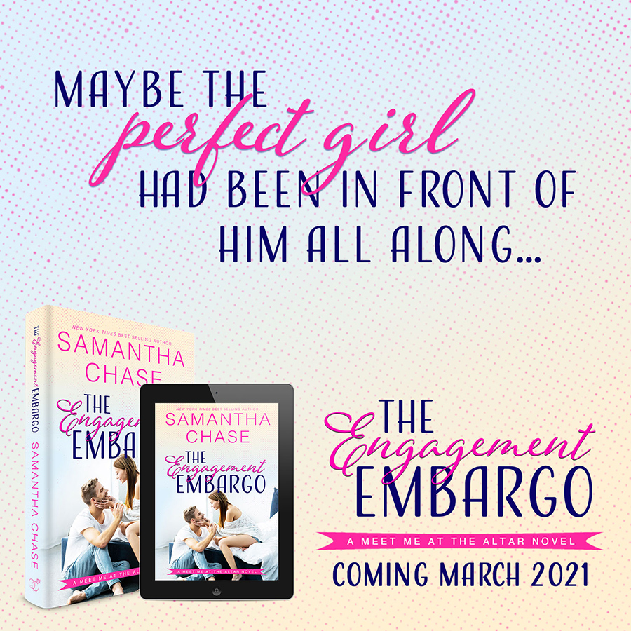 THE ENGAGEMENT EMBARGO, the first book in the adult contemporary romance series, Meet Me at the Altar, by New York Times bestselling author, Samantha Chase