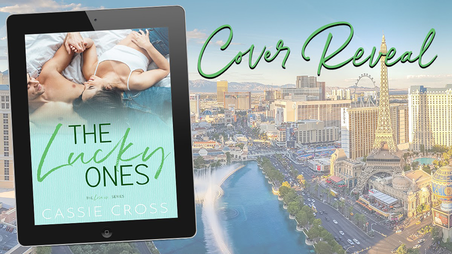 Author Cassie Cross is revealing the cover to THE LUCKY ONES, the seventh book in her adult contemporary romance series, Love Is..., releasing December 10, 2020